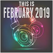 This Is February 2019 by Various Artists