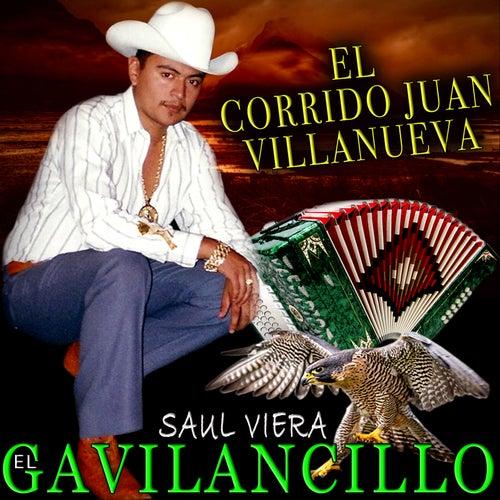 El Corrido de Juan Villanueva by Saul Viera el Gavilancillo