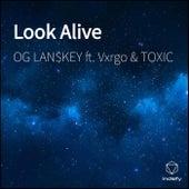 Look Alive by Og Lan$Key