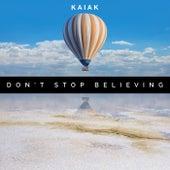 Don't Stop Believing von Kaiak