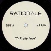 Yr Pretty Face di Rationale