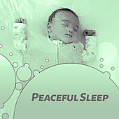Peaceful Sleep – Music for Baby, Therapy Songs to Sleep, Calming Masterpieces to Bed by Lullaby Land