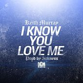 I Know You Love Me de Keith Murray