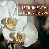 Instrumental Music for Spa by Relaxing Spa Music