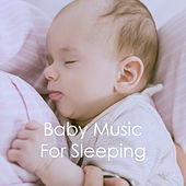 Baby Music For Sleeping by Various Artists