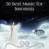 50 Best Music for Insomnia: New Age to Help You Sleep, Full Night Restful Treatment, Yoga Classes, Positive Emotions, Peaceful Mind, Smart Sleep Health Foundation, Lucid Dreaming & Meditation by Deep Sleep Music Academy