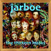 The Thirteen Masks by Jarboe