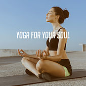 Yoga for your Soul by Various Artists
