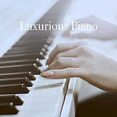 Luxurious Piano by Various Artists