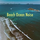 Beach Ocean Noise by Various Artists
