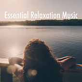 Essential Relaxation Music by Various Artists
