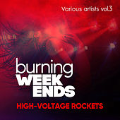 Burning Weekends (High-Voltage Rockets), Vol. 3 - EP von Various Artists