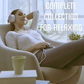 Complete Collection for Relaxing by Various Artists