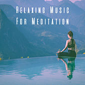 Relaxing Music For Meditation by Various Artists