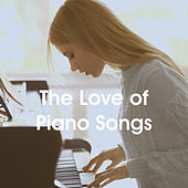 The Love of Piano Songs by Various Artists