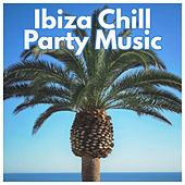 Ibiza Chill Party Music – Drinks & Cocktails, Holiday Party, Summer Time, Chill Out Music von Ibiza Chill Out