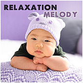 Relaxation Melody – Best Music for Listening, Healing Lullabies for Babies, Peaceful Sleep by Lullaby Land