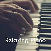 Relaxing Piano by Various Artists