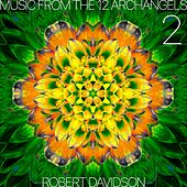 Music from the 12 Archangels: Volume 2 by Robert Davidson