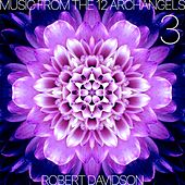 Music from the 12 Archangels: Volume 3 by Robert Davidson