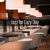Jazz for Lazy Day – Calming Sounds of Jazz, Mellow Music to Relax, Easy Listening, Soft Jazz de Acoustic Hits