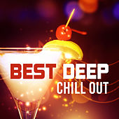 Best Deep Chill Out – Time for Relax, Chilled Sounds, Beach Calmness, Tropical Music von Chill Out