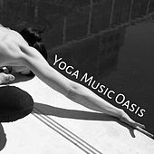 Yoga Music Oasis – The Best Spiritual Sounds for Meditation, Relax, Clear Mind, Hatha Yoga Music de Sounds Of Nature