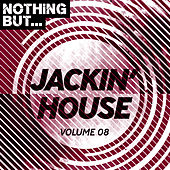 Nothing But... Jackin' House, Vol. 08 - EP de Various Artists