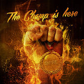 The Champ Is Here by Pure Gold Productions