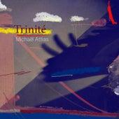 Trinité by Michaël Attias