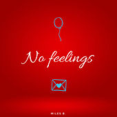 No Feelings von Miles B.