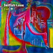 Selfish Love by 245