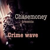 Crime Wave von Chasemoney