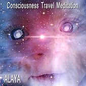 Consciousness Travel Meditation de Alaya