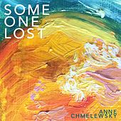 Some One Lost by Anne Chmelewsky