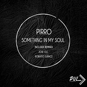 Something In My Soul by Pirro