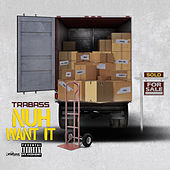 Nuh Want It  - Single by Trabass