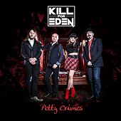Petty Crimes by Kill for Eden