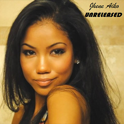 Unreleased by Jhené Aiko