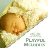 Playful Melodies – Baby Music, Instrumental Tracks, Music Fun von Rockabye Lullaby