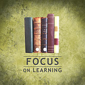 Focus on Learning – Music for Study, Easier Exam, Deep Focus by Classical Study Music (1)