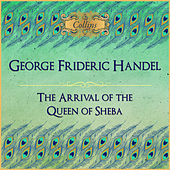 Handel: The Arrival of the Queen of Sheba de George Frideric Handel