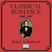 Classical Romance with Franz Schubert de Various Artists