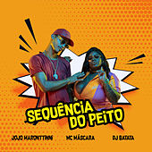 Sequência Do Peito by Jojo Maronttinni
