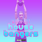Work Out House Bangers von Various Artists