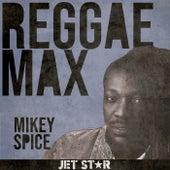 Reggae Max: Mikey Spice von Mikey Spice