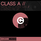 Same As It Ever Was / U Bring Me Up de Class A