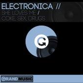 She Loves Me / Coke, Sex, Drugs von Electronica