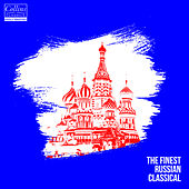 The Finest Russian Classical von Various Artists