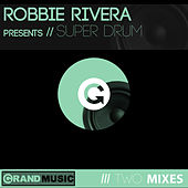 Super Drum by Robbie Rivera